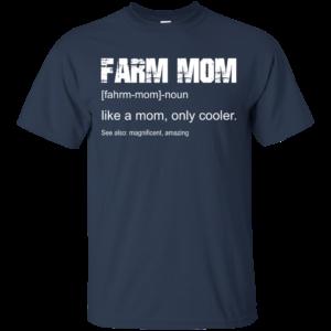 Farm Mom – Like A Mom – Only Cooler Shirt, Hoodie
