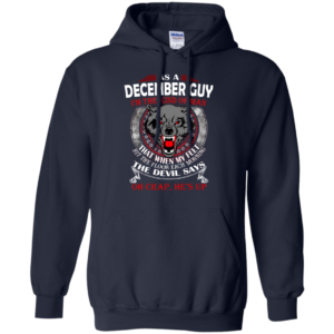 As A December Guy – The Devil Says Oh Crap, He's Up Shirt, HoodieAs A December Guy – The Devil Says Oh Crap, He's Up Shirt, Hoodie
