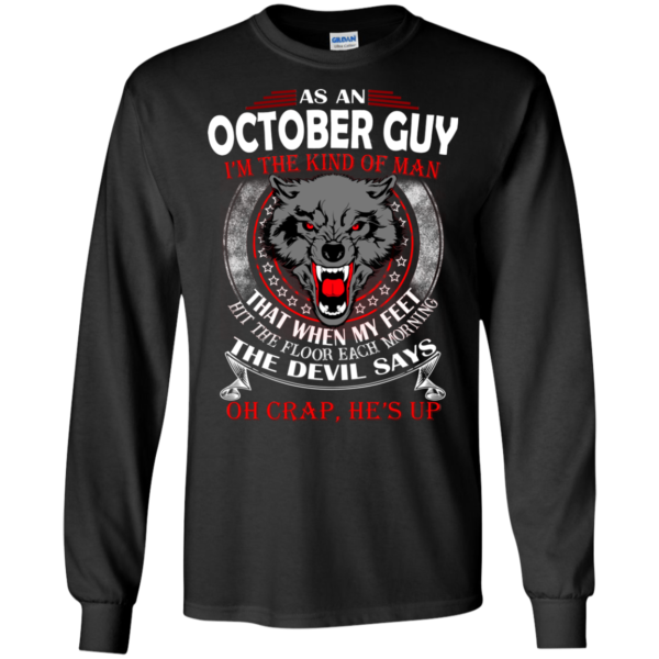 As An October Guy – The Devil Says Oh Crap, He's Up Shirt, Hoodie