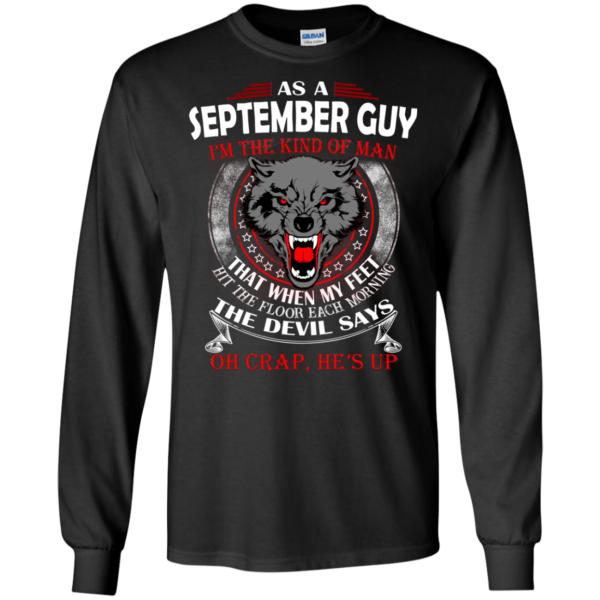 As A September Guy – The Devil Says Oh Crap, He's Up Shirt, Hoodie