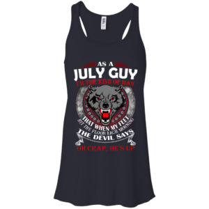 As A July Guy – The Devil Says Oh Crap, He's Up Shirt, Hoodie