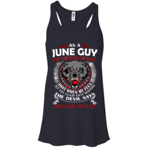 As A June Guy – The Devil Says Oh Crap, He's Up Shirt, Hoodie