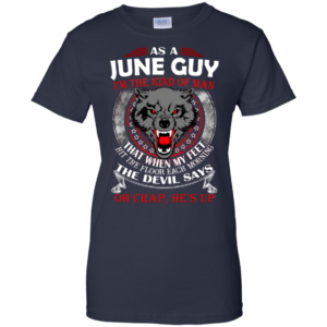 As A June Guy – The Devil Says Oh Crap, He's Up Shirt, HoodieAs A June Guy – The Devil Says Oh Crap, He's Up Shirt, Hoodie
