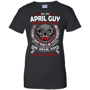 As An April Guy – The Devil Says Oh Crap, He's Up Shirt, Hoodie