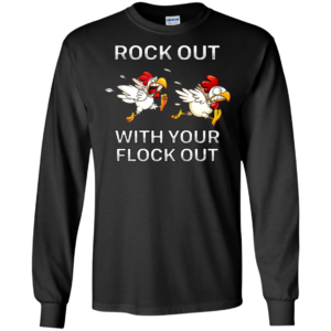 Rock Out With Your Flock Out Shirt, Hoodie