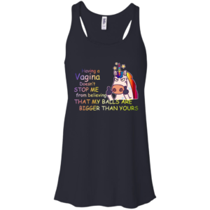 Unicorn – Having A Vagina Doesn't Stop Me From Believing Shirt