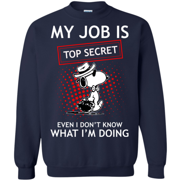 Snoopy – My Job Is Top Secret Shirt, Hoodie