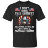I Didn't Serve This Country Shirt, Hoodie, Tank