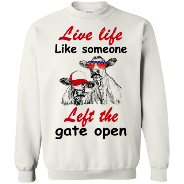Live Life Like Someone Left The Gate Open Shirt