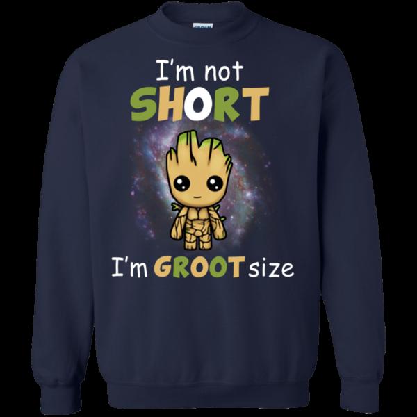 Groot – I'm Not Short I'm Groot Size Shirt, Hoodie