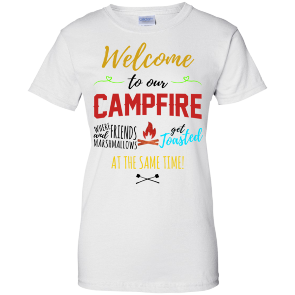 Welcome To Our Campfire Shirt, Hoodie