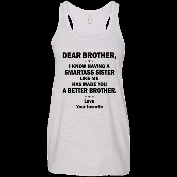 Dear Brother, I Know Having A Smartass Sister Like Me Shirt