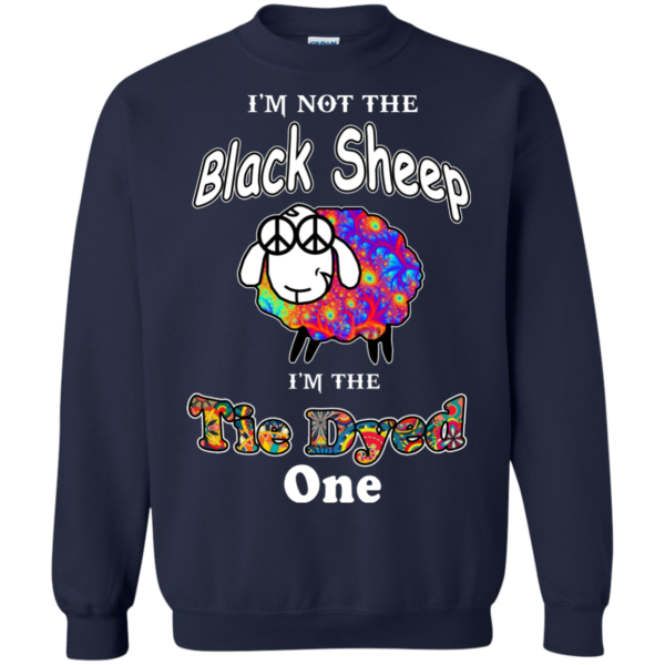 I'm Not The Black Sheep I'm The Tie Dyed One Shirt