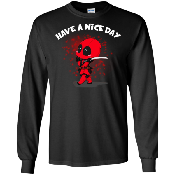 Deadpool Have A Nice Day Shirt, Hoodie