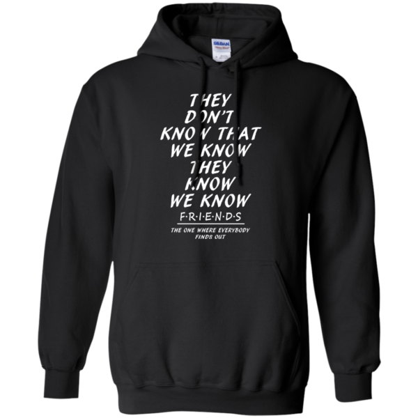 They Don't Know That We Know We Know Shirt, Hoodie