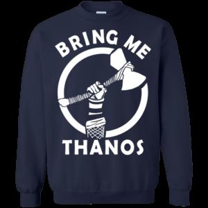 Thor – Stormbreaker – Bring Me Thanos Shirt, Hoodie, Tank