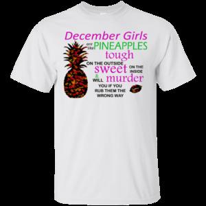 December Girls Are Like Pineapples Shirt, Hoodie