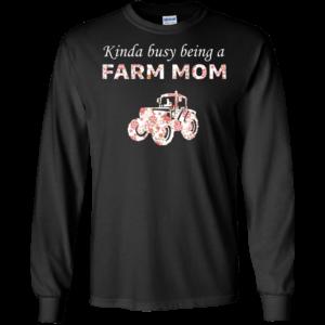 Kinda Busy Being A Farm Mom Shirt, Hoodie Kinda Busy Being A Farm Mom Shirt, Hoodie