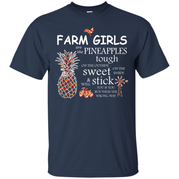 Farm Girls Are Like Pineapples Tough On The Outside Shirt