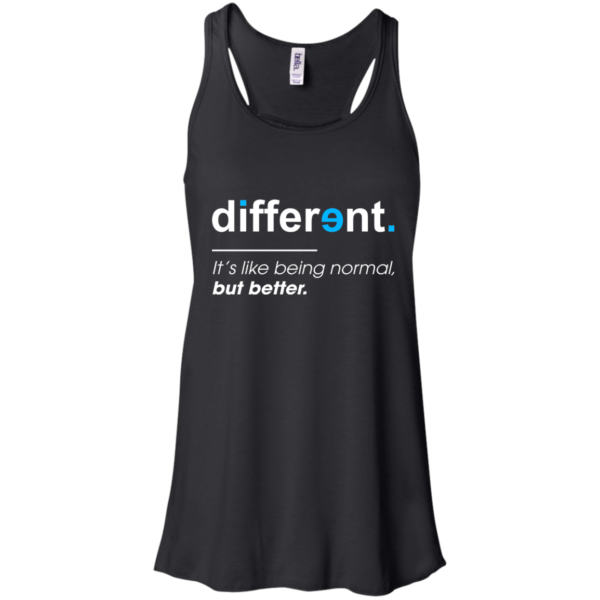 Different – It's Like Being Normal But Better Shirt, Hoodie