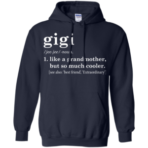Gigi – Like A Grandmother But So Much Cooler Shirt