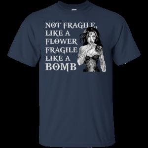 Wonder Woman – Not Fragile Like A Flower Fragile Like A Bomb Shirt