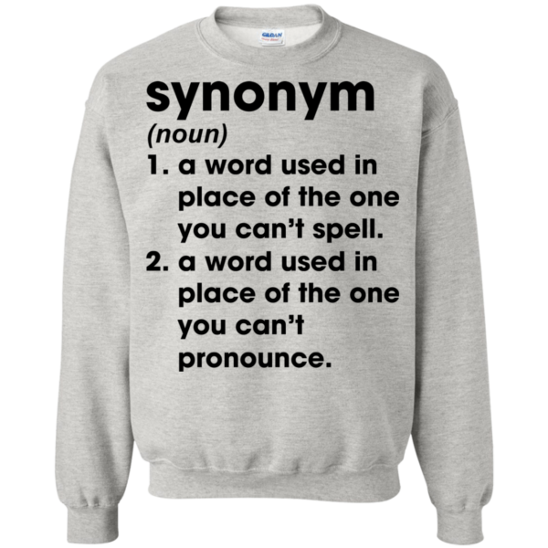 Synonym – A Word Used In Place Of The One You Can't Spell Shirt