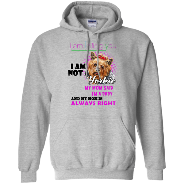 I Am Telling You I Am Not A Yorkie Shirt, Hoodie