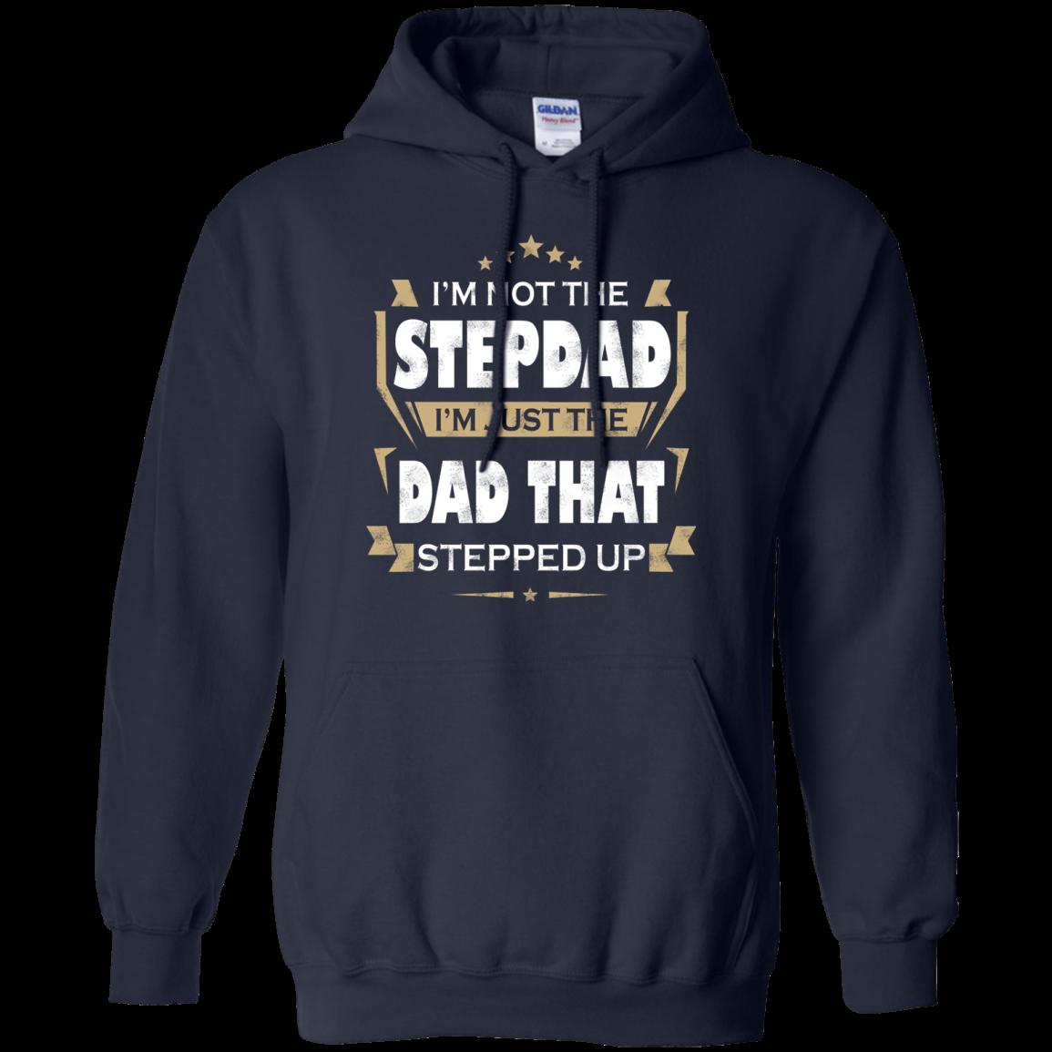 49f127b70 I'm Not The Stepdad I'm Just The Dad That Stepped Up Shirt | AllBlueTees