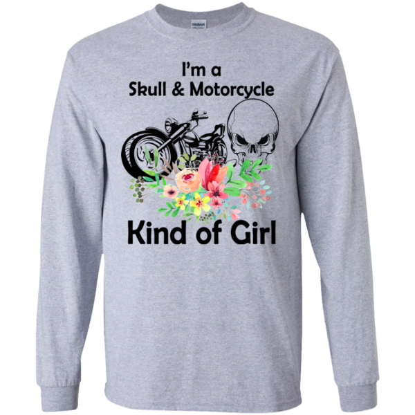 I'm A Skull And Motorcycle – Kind Of Girl Shirt, Hoodie