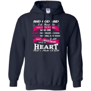 And God Said Let There Be November Girl Shirt, Hoodie