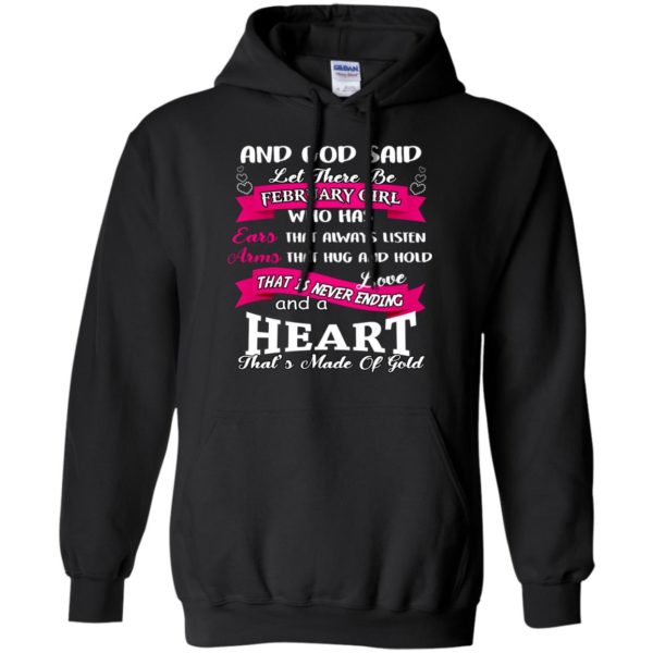 And God Said Let There Be February Girl Shirt, Hoodie