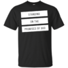 Standing On The Promises Of God Shirt, Hoodie