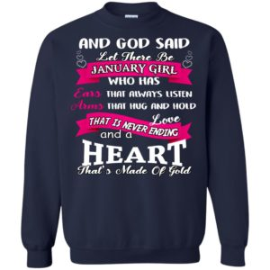 And God Said Let There Be January Girl Shirt, Hoodie