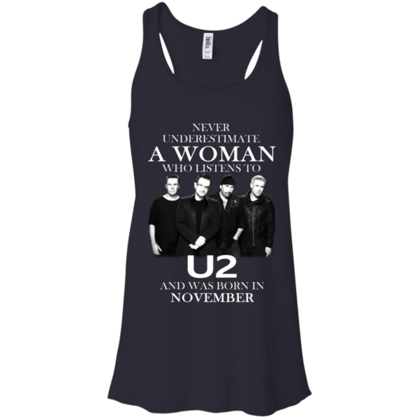 Never Underestimate A Woman Who Listens To U2 And Was Born In November Shirt