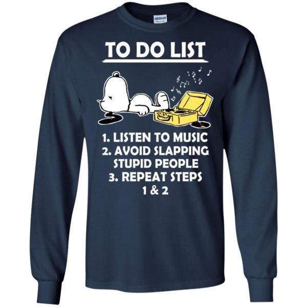Snoopy – To Do List – Listen To Music – Avoid Slapping Shirt