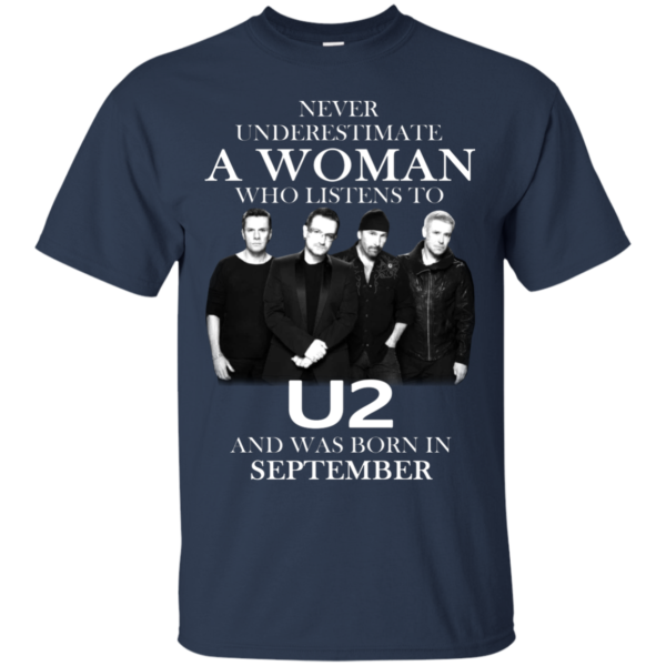 Never Underestimate A Woman Who Listens To U2 And Was Born In September Shirt