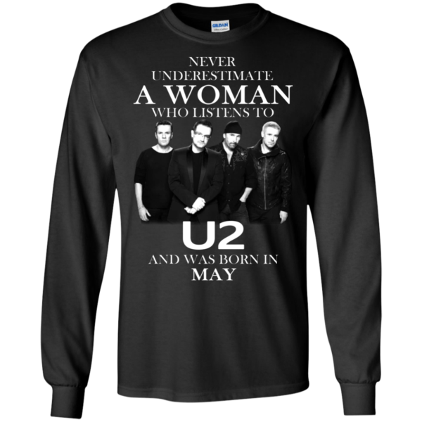 Never Underestimate A Woman Who Listens To U2 And Was Born In May Shirt