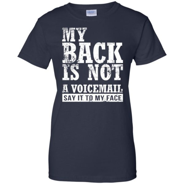 My Back Is Not A Voicemail Say It No Face Shirt