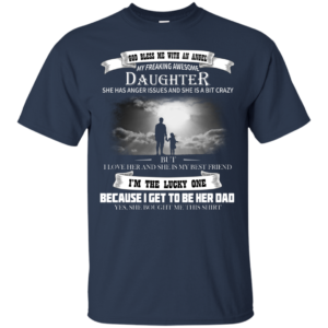 God Bless Me With An Angel My Freaking Awesome Daughter Shirt