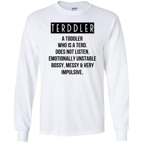 Terddler A Toddler Who Is A Terd Shirt, Hoodie