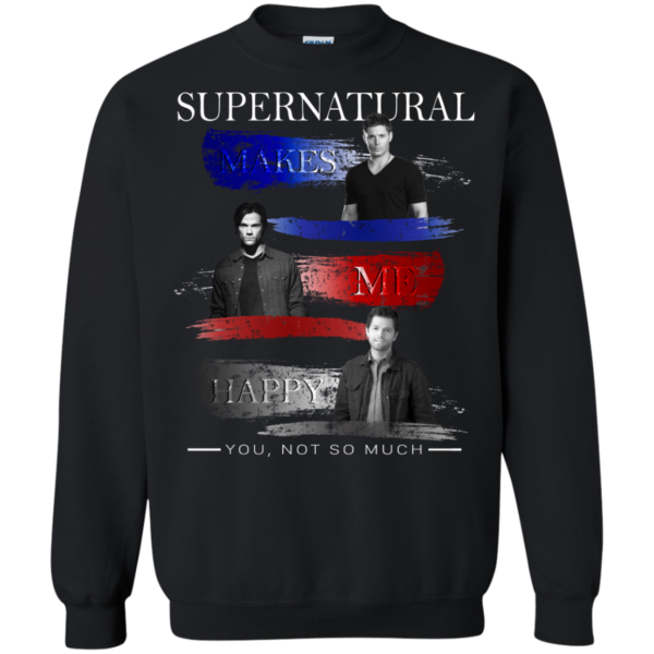 Supernatural Make Me Happy – You, Not So Much Shirt