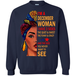 I'm A December Woman – The Quiet & Sweet – The Funny & Crazy Shirt