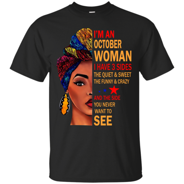 I'm An October Woman – The Quiet & Sweet – The Funny & Crazy Shirt