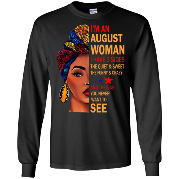 I'm An August Woman – The Quiet & Sweet – The Funny & Crazy Shirt