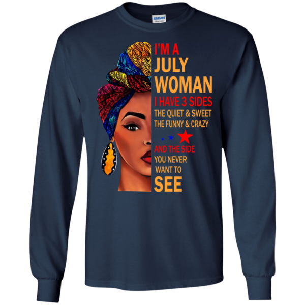 I'm A July Woman – The Quiet & Sweet – The Funny & Crazy Shirt