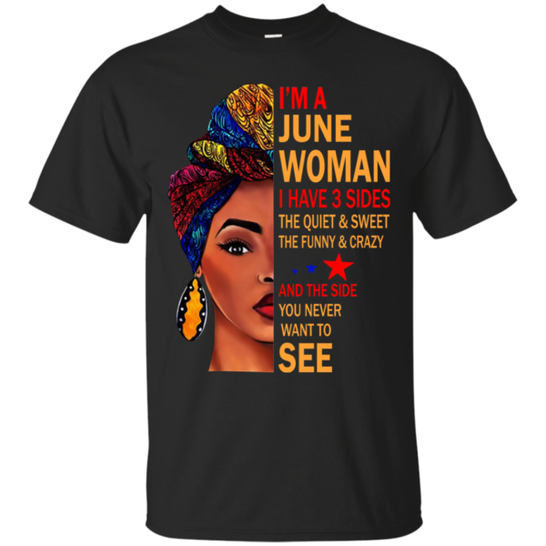 I'm A June Woman – The Quiet & Sweet – The Funny & Crazy Shirt