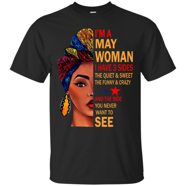 I'm A May Woman – The Quiet & Sweet – The Funny & Crazy Shirt