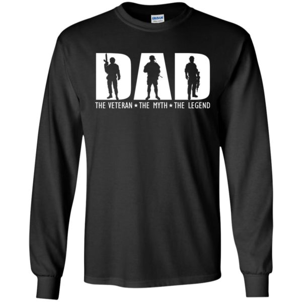 Dad – The Veteran – The Myth – The Legend Shirt, Hoodie