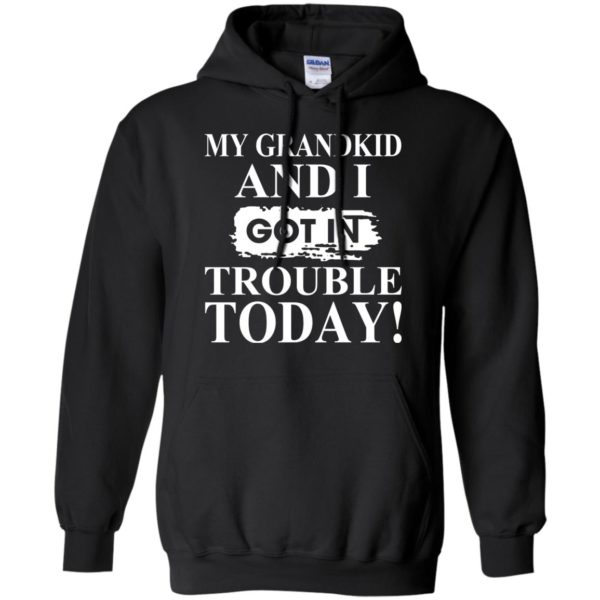 My Grandkid And I Got In Trouble Today Shirt